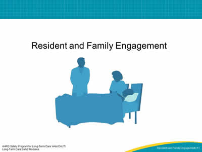 Resident and Family Engagement