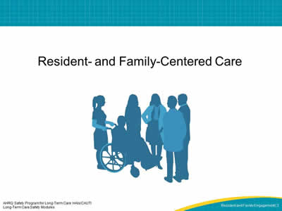 Resident- and Family-Centered Care