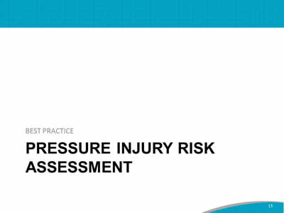 Best Practice: Pressure Injury Risk Assessment