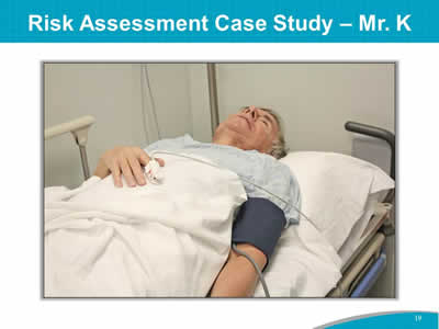 Risk Assessment Case Study – Mr. K