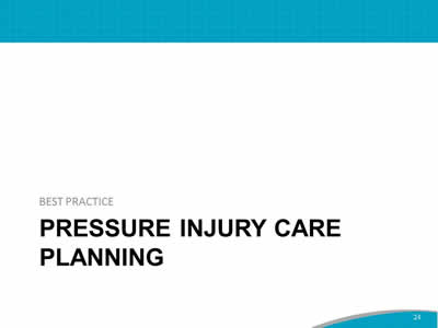 Best Practice: Pressure Injury care planning