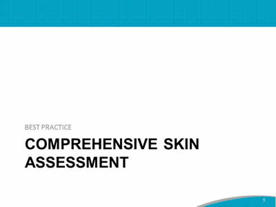 Best Practice: Comprehensive Skin Assessment