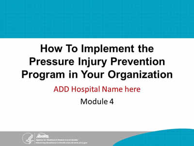 How To Implement the Pressure Injury Prevention Program in Your Organization - Module 4