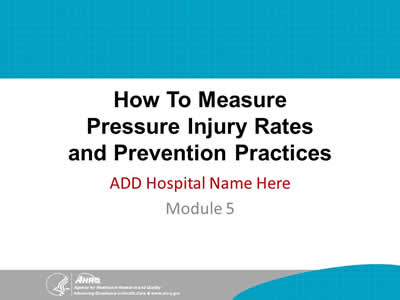 How To Measure Pressure Injury Rates and Prevention Practices - Module 5