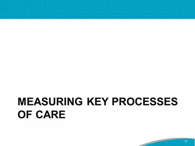 Measuring Key Processes of Care