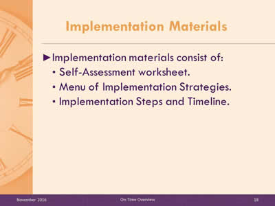 Implementation Materials. Implementation materials consist of: Self-Assessment worksheet. Menu of Implementation Strategies. Implementation Steps and Timeline.