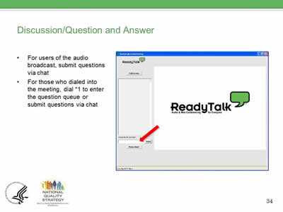Discussion/Question and Answer: For users of the audio broadcast, submit questions via chat. For those who dialed into the meeting, dial *1 to enter  the question queue or  submit questions via chat.