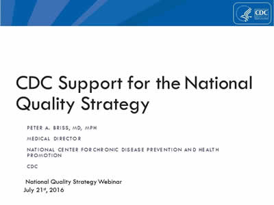 CDC Support for the National Quality Strategy. Peter A. Briss, MD, MPH. Centers for Disease Control and Prevention.