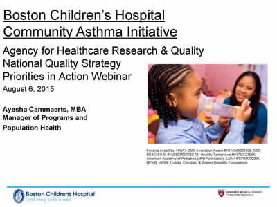 Slide 14. Boston Children's Hospital Community Asthma Initiative. Agency for Healthcare Research and Quality, National Quality Strategy, Priorities in Action Webinar, August 6, 2015. Ayesha Cammaerts, MBA, Manager of Programs and Population Health. Logos of Boston Children's Hospital and Harvard Medical School at the bottom of the slide.