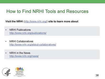 Slide 38. How to Find NRHI Tools and Resources.