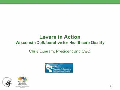 Slide 11. Levers in Action: Wisconsin Collaborative for Healthcare Quality.